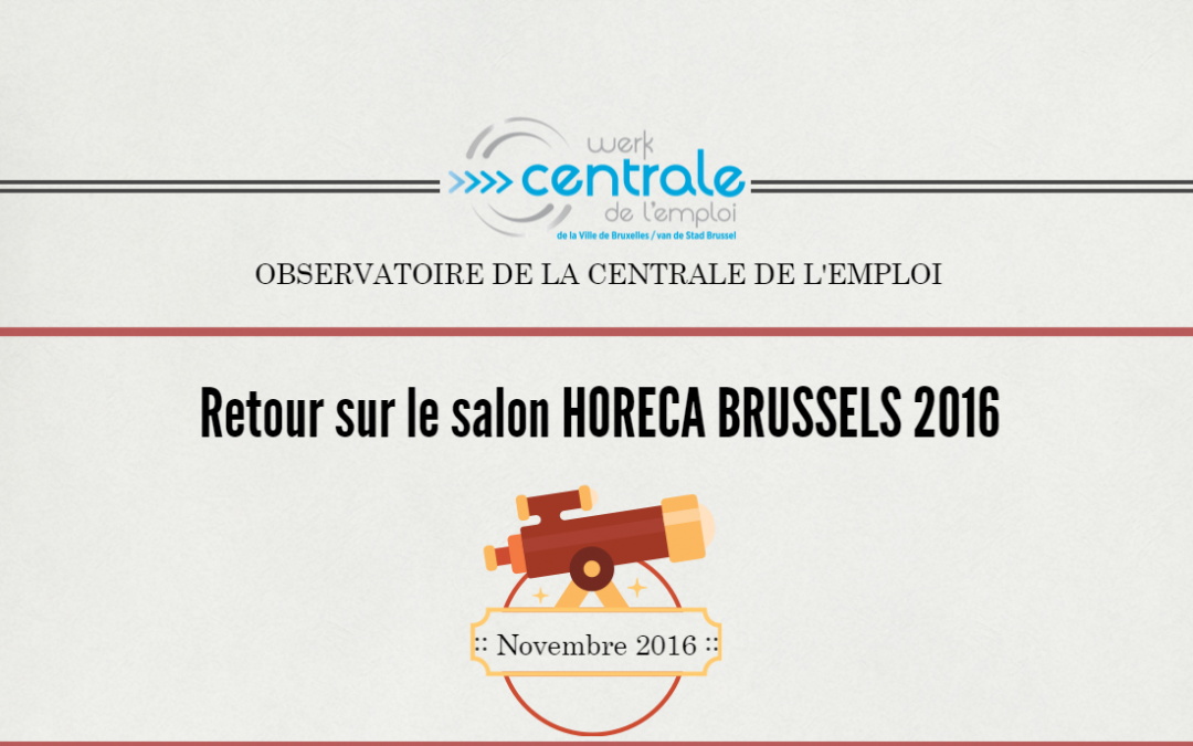 Retour sur le salon Horeca Brussels 2016 – Feedback over het Brussels Horeca Salon 2016